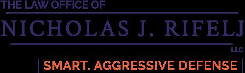 The Law Office of Nicholas J. Rifelj Smart, Aggressive Defense